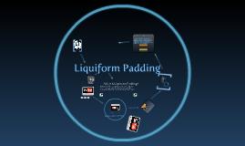 Liquiform Padding