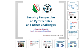 Security Perspective on Pyrotechnics and Other Challanges