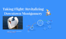 Copy of Taking Flight: Revitalizing Downtown Montgomery