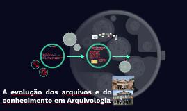 A evolução dos arquivos e do conhecimento em Arquivologia