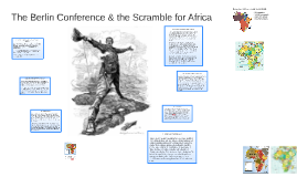 The Berlin Conference & the Scramble for Africa