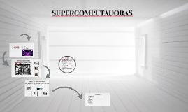 Copy of SUPERCOMPUTADORAS