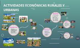 Copy of ACTIVIDADES ECONÓMICAS RURALES Y URBANAS
