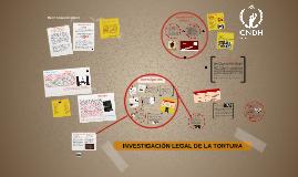 INVESTIGACIÓN LEGAL DE LA TORTURA