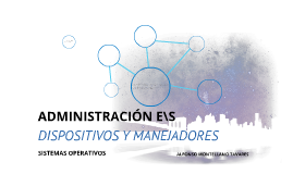 DISPOSITIVOS Y MANEJADORES.
