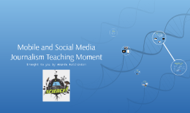 Mobile and Social Media Journalism Teaching Moment