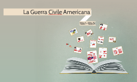 Copy of La Guerra Civile Americana