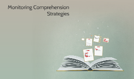 Monitoring Comprehension Strategies