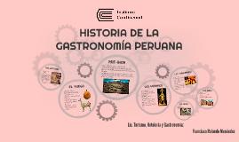 Copy of HISTORIA DE LA GASTRONOMÍA PERUANA