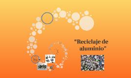 """""""Reciclaje de aluminio"""""""