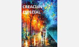 CREACION ESPECIAL
