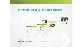 """Rutas del Paisaje Cultural Cafetero"""