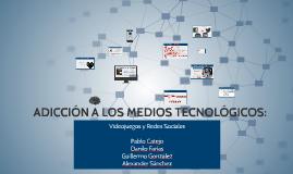 Copy of ADICCIÓN A LOS MEDIOS TECNOLÓGICOS: