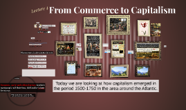 Copy of From Commerce to Capitalism