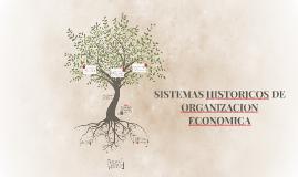 SISTEMAS HISTORICOS DE ORGANIZACION ECONOMICA
