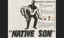 Repetition in Native Son