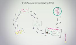El estudio de caso como estrategia metódica