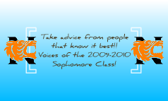Advice from Sophomores 2010