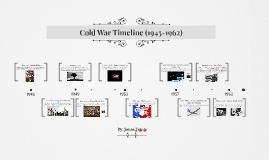 Cold War Timeline (1945-1962)