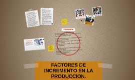 Copy of Factores de Incremento en la productividad.