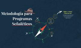 Copy of Metodología para la creación de Programas Señaléticos