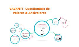 Copy of VALANTI - Cuestionario de Valores & Antivalores