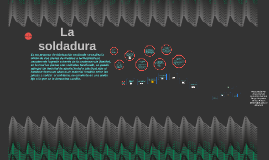 Copy of La soldadura
