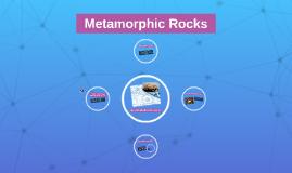 Copy of Metamorphic Rocks