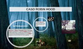 Copy of CASO ROBIN HOOD