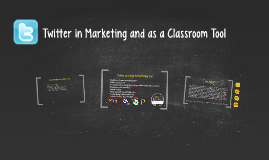 Twitter in Marketing and as a Classroom Tool