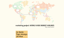 marketing project: WORLD WIDE BUDGET AIRLINES