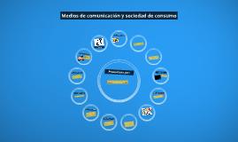 Copy of Medios de comunicación y sociedad de consumo