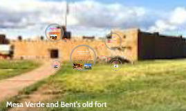 Mesa Verde and Bent's Old Fort