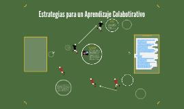 Estrategias para un Aprendizaje Colabotirativo
