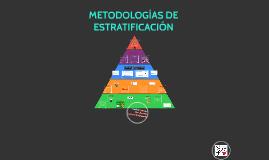 Copy of Metodologias de estratificación