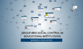 GROUP AND SOCIAL CONTROL IN EDUCATIONAL INSTITUTIONS