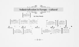Industrialization in Europe - Cultural