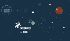 Copy of EXPLORACION ESPACIAL
