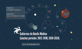 Gobiernos de Danilo Medina