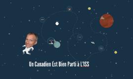 Un Canadien Est Bien Parti à L'ISS