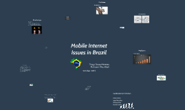 Copy of Mobile Internet Issues in Brazil