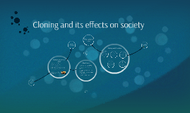 Cloning and its effects on society