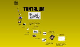 The Amazing Element Tantalum