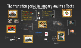 Change of the Regime in Hungary and its effects