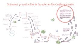 Copy of Origenes y evolucion de la educacion en Costa Rica