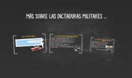 MÁS SOBRE LAS DICTADURAS MILITARES ...