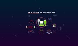 Copy of TECNOLOGIAS EN AMBIENTE WEB