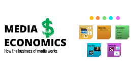 COM 200 Unit 2 Media Economics Session 1