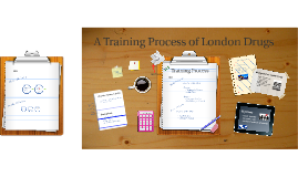 Copy of A Training Process for London Drugs