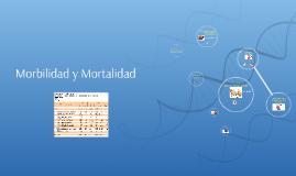 Morbilidad y Mortalidad.